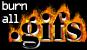 Burn All Gifs